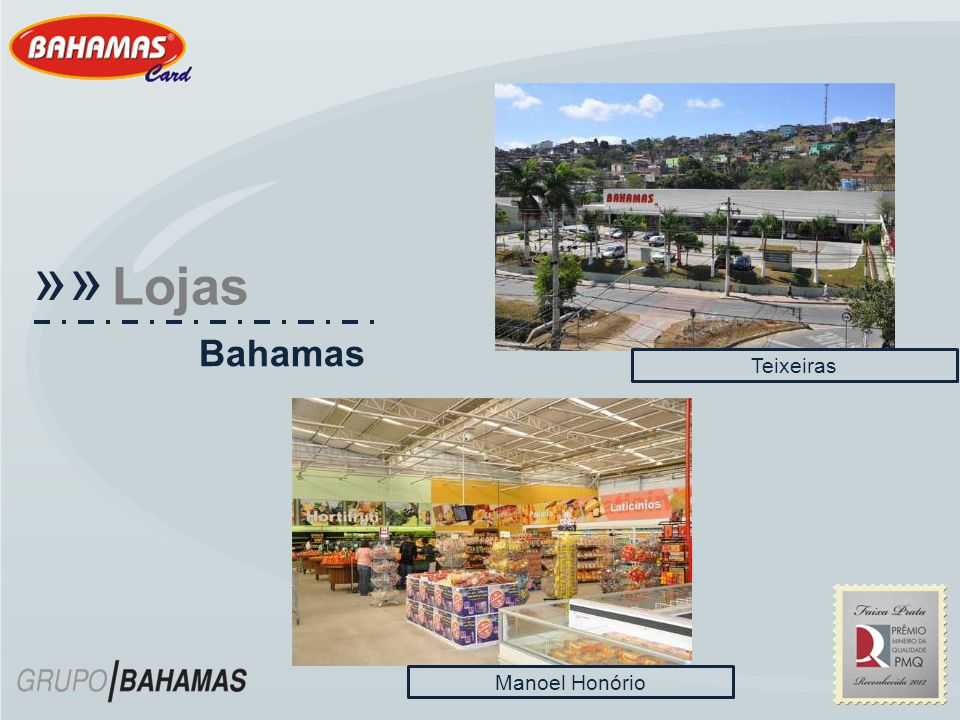 «« Lojas Bahamas Teixeiras Manoel Honório