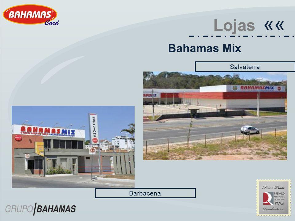 «« Lojas Bahamas Mix Salvaterra Barbacena