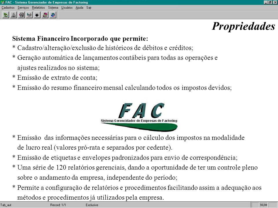 Propriedades Sistema Financeiro Incorporado que permite: