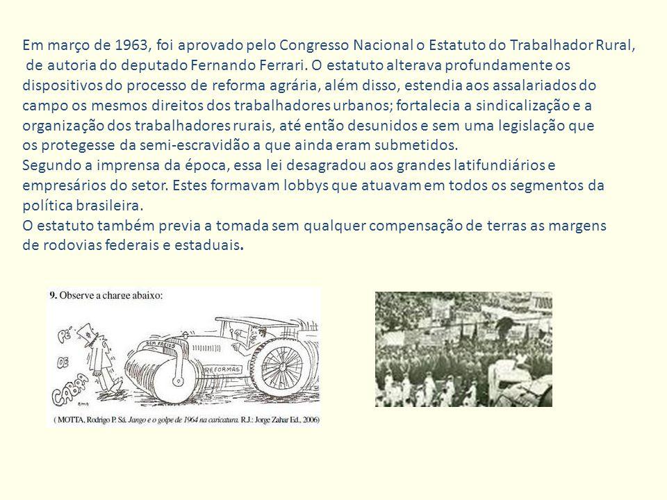 Em março de 1963, foi aprovado pelo Congresso Nacional o Estatuto do Trabalhador Rural,