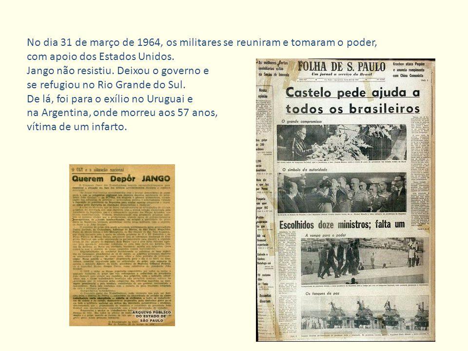 No dia 31 de março de 1964, os militares se reuniram e tomaram o poder,