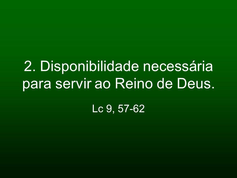 2. Disponibilidade necessária para servir ao Reino de Deus.
