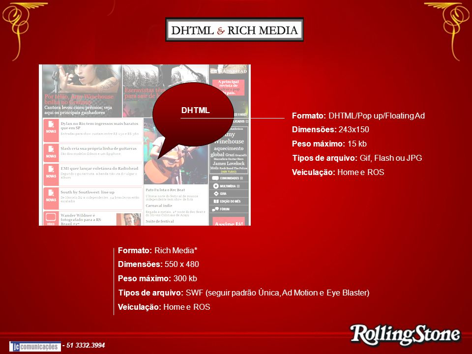 Formato: DHTML/Pop up/Floating Ad Dimensões: 243x150