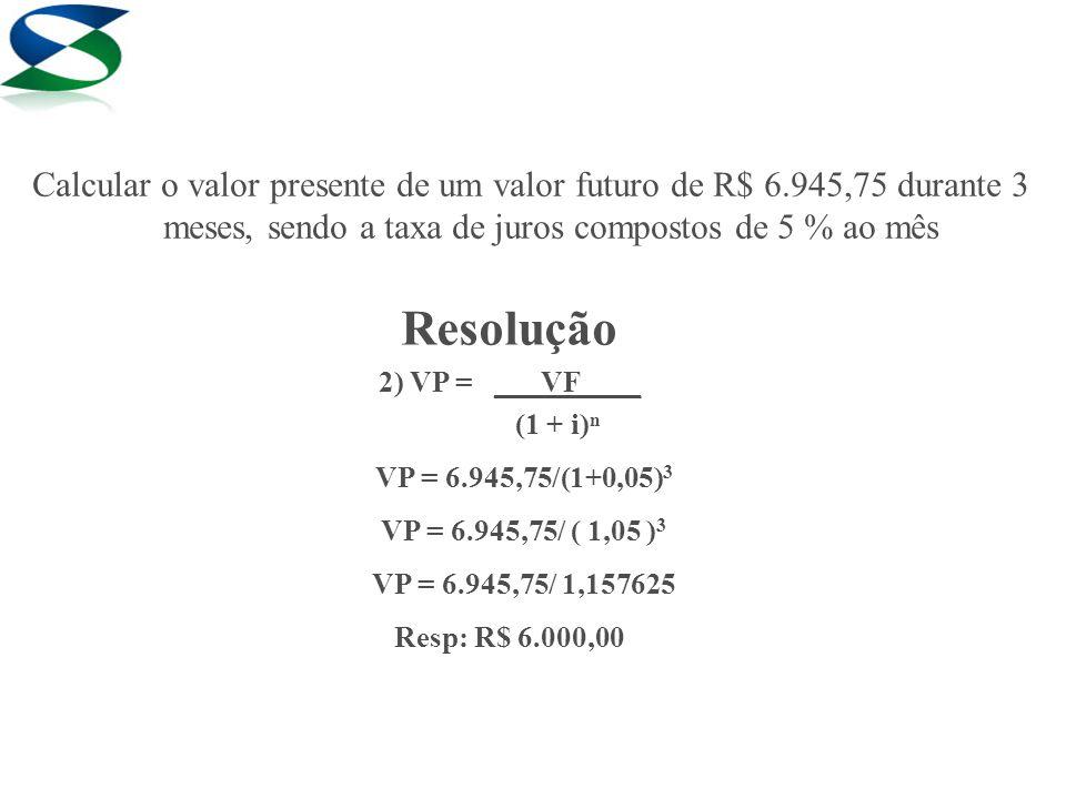 Calcular o valor presente de um valor futuro de R$ 6