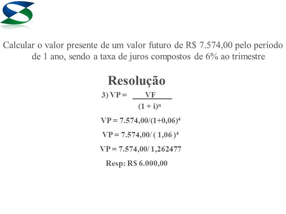 Calcular o valor presente de um valor futuro de R$ 7