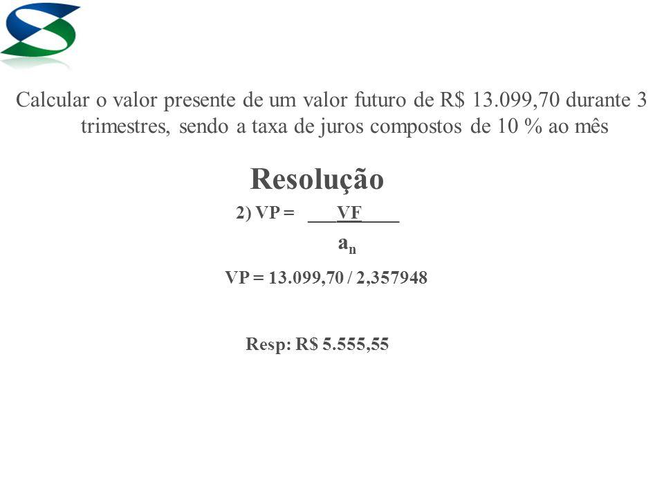Calcular o valor presente de um valor futuro de R$ 13