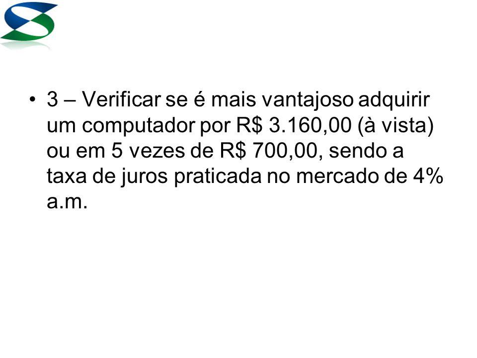 Na tabela, basta multiplicar R$ 500,00 pelo fator encontrado (4,917324)