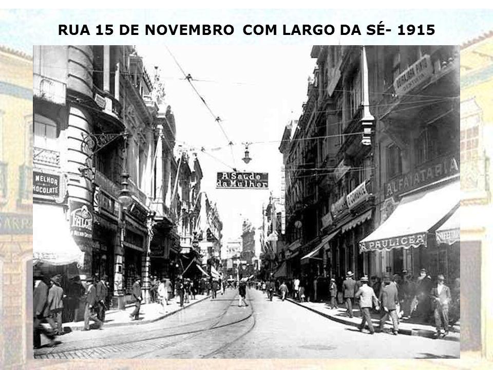 RUA 15 DE NOVEMBRO COM LARGO DA SÉ- 1915