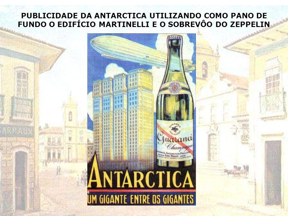 PUBLICIDADE DA ANTARCTICA UTILIZANDO COMO PANO DE FUNDO O EDIFÍCIO MARTINELLI E O SOBREVÔO DO ZEPPELIN