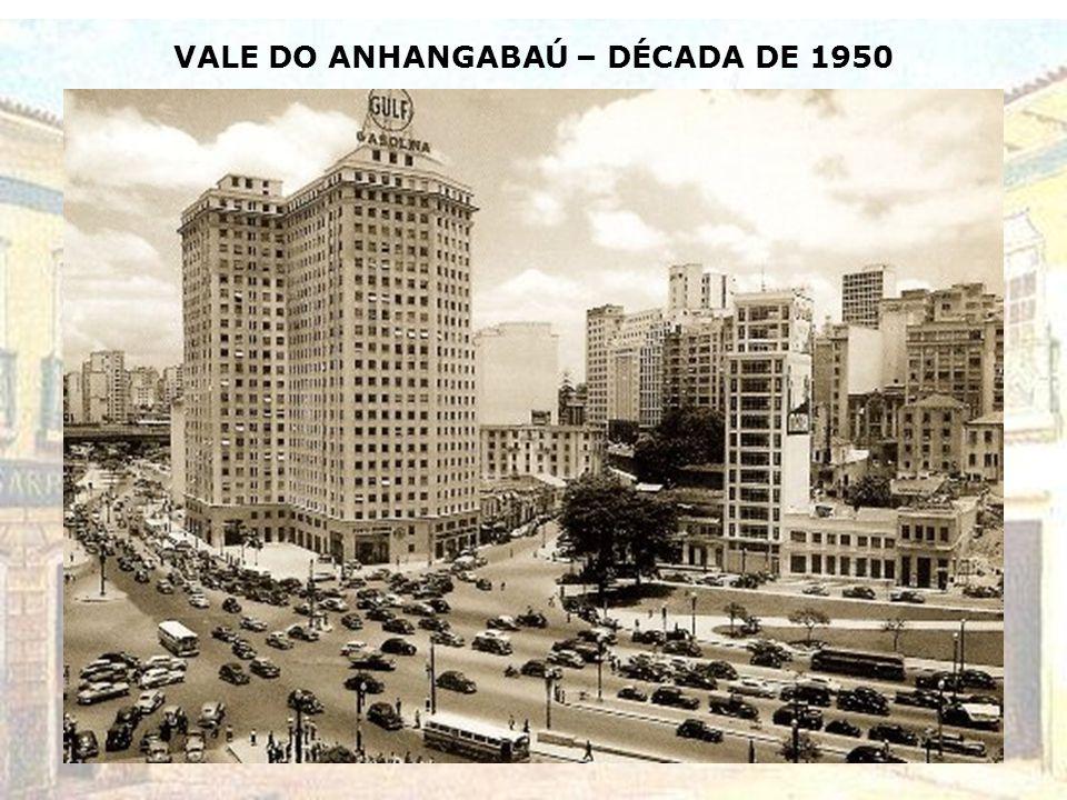 VALE DO ANHANGABAÚ – DÉCADA DE 1950