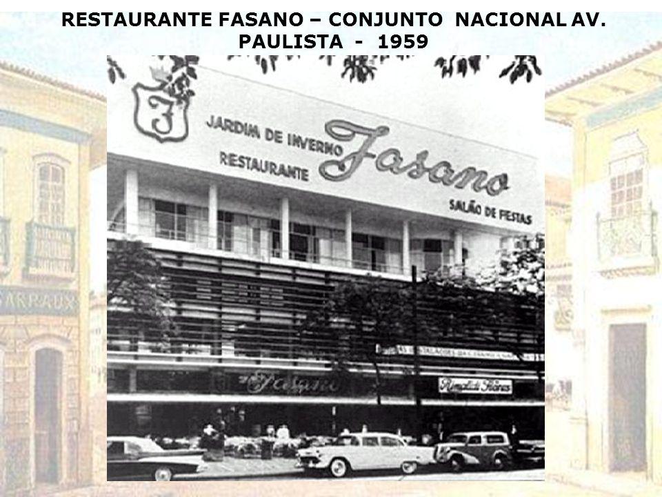 RESTAURANTE FASANO – CONJUNTO NACIONAL AV. PAULISTA - 1959