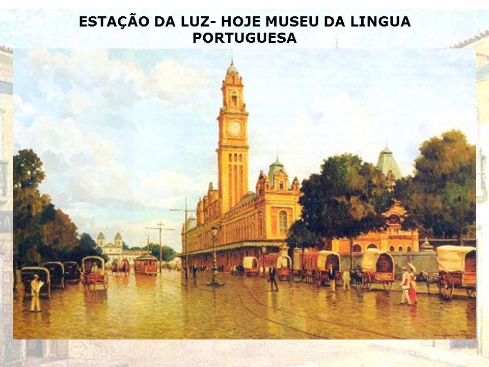 ESTAÇÃO DA LUZ- HOJE MUSEU DA LINGUA PORTUGUESA