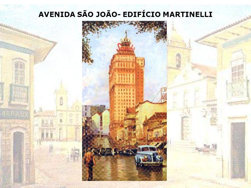 AVENIDA SÃO JOÃO- EDIFÍCIO MARTINELLI