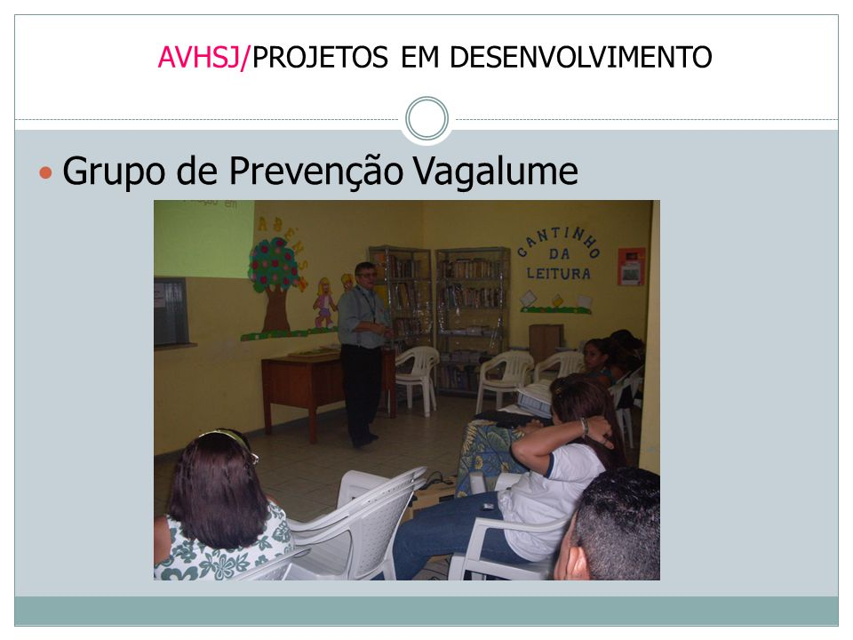 AVHSJ/PROJETOS EM DESENVOLVIMENTO