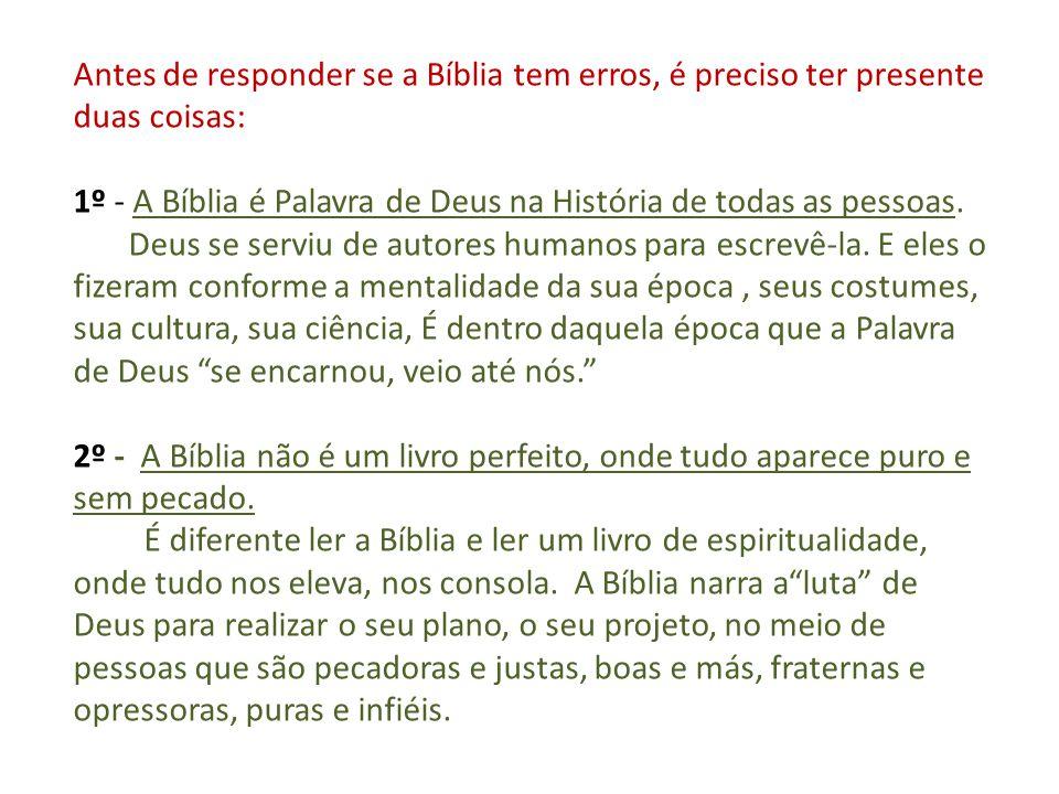 Antes de responder se a Bíblia tem erros, é preciso ter presente duas coisas:
