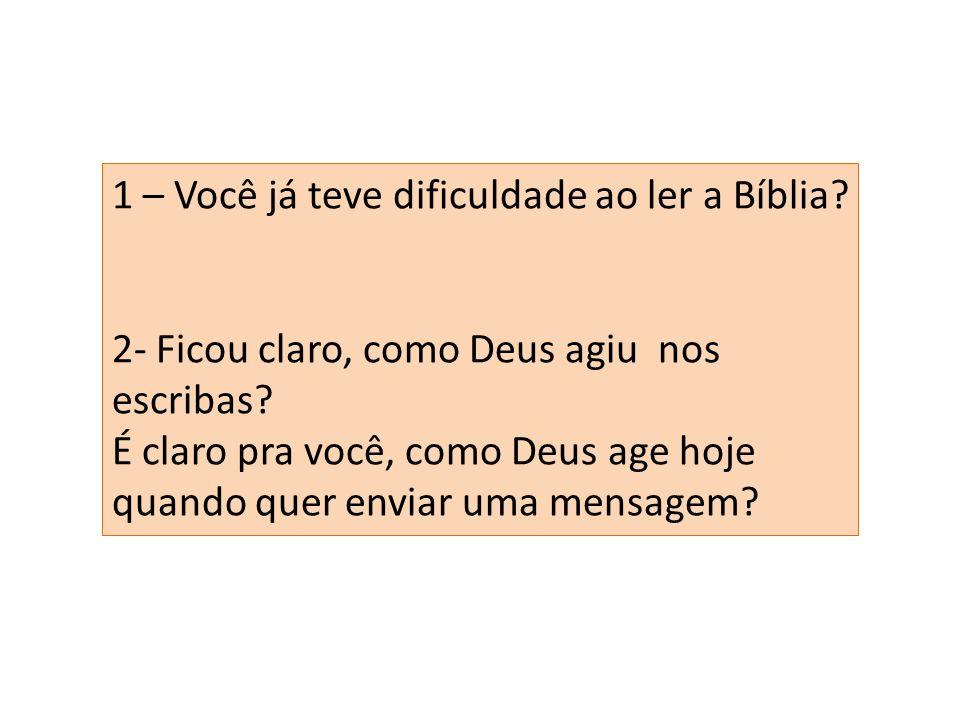 1 – Você já teve dificuldade ao ler a Bíblia