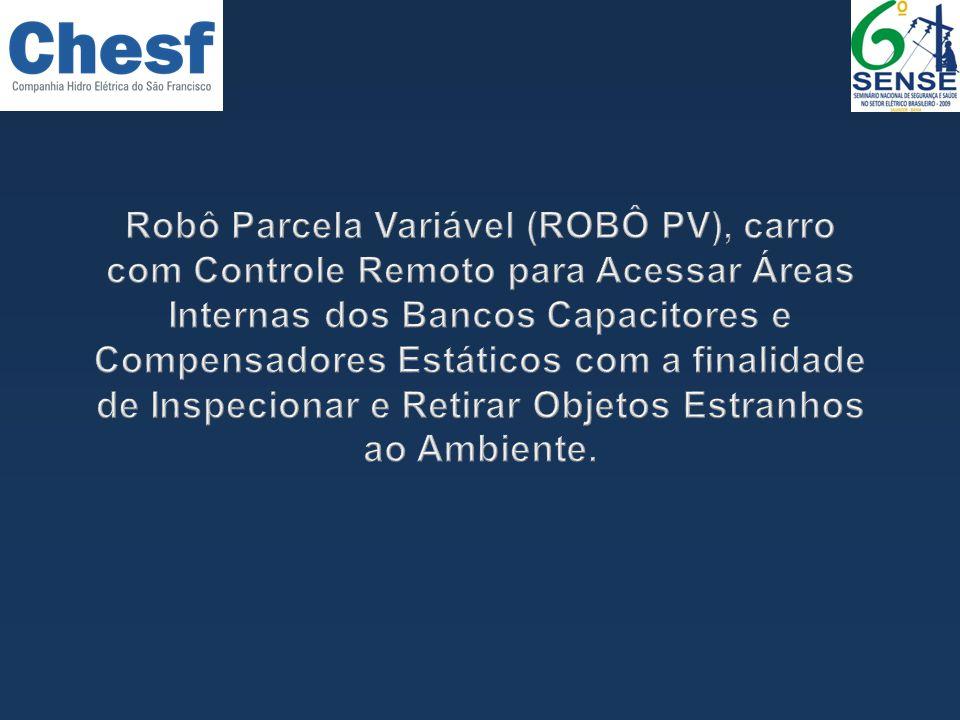 Robô Parcela Variável (ROBÔ PV), carro com Controle Remoto para Acessar Áreas Internas dos Bancos Capacitores e Compensadores Estáticos com a finalidade de Inspecionar e Retirar Objetos Estranhos ao Ambiente.