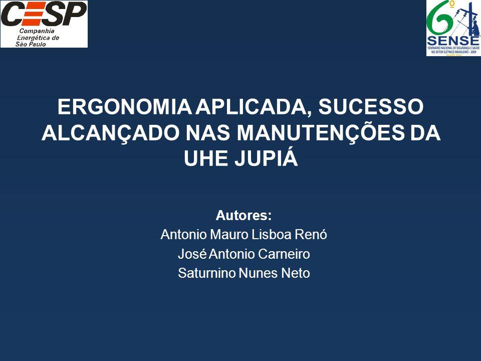 ERGONOMIA APLICADA, SUCESSO ALCANÇADO NAS MANUTENÇÕES DA UHE JUPIÁ