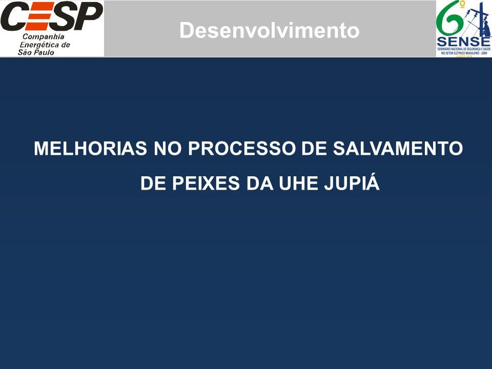 MELHORIAS NO PROCESSO DE SALVAMENTO DE PEIXES DA UHE JUPIÁ