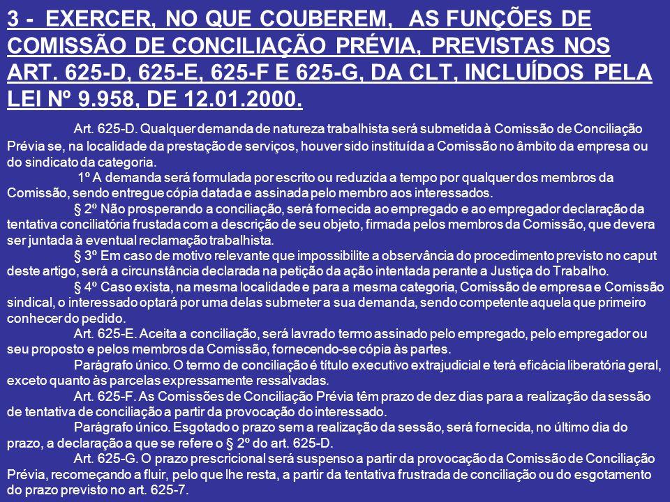 3 - EXERCER, NO QUE COUBEREM, AS FUNÇÕES DE COMISSÃO DE CONCILIAÇÃO PRÉVIA, PREVISTAS NOS ART.