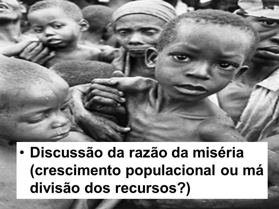 Discussão da razão da miséria (crescimento populacional ou má divisão dos recursos )