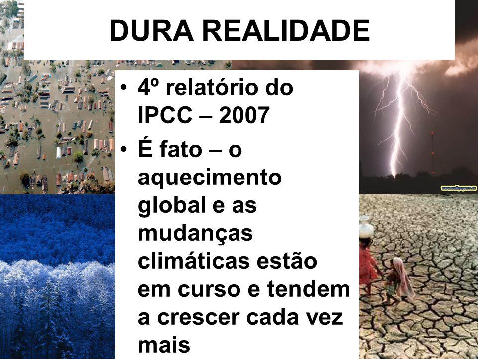 DURA REALIDADE 4º relatório do IPCC – 2007
