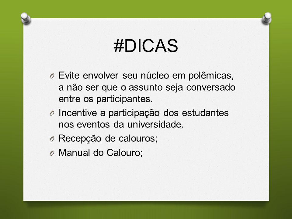 #DICAS Evite envolver seu núcleo em polêmicas, a não ser que o assunto seja conversado entre os participantes.