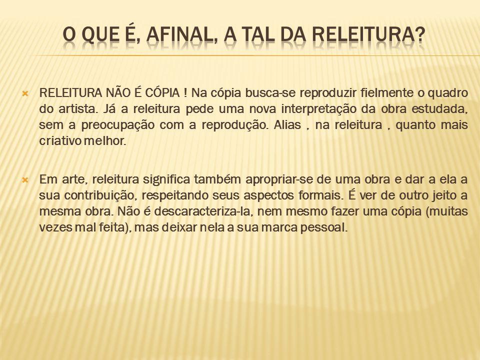 O QUE É, AFINAL, A TAL DA RELEITURA