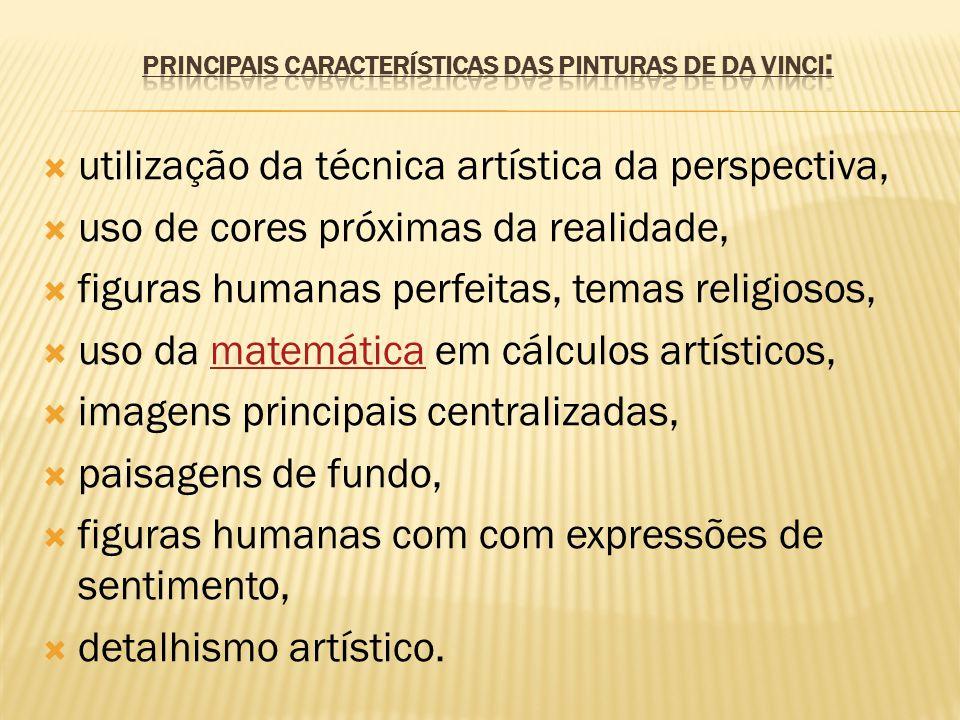 Principais características das pinturas de Da Vinci: