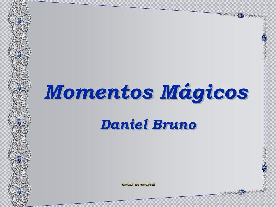 Momentos Mágicos Daniel Bruno