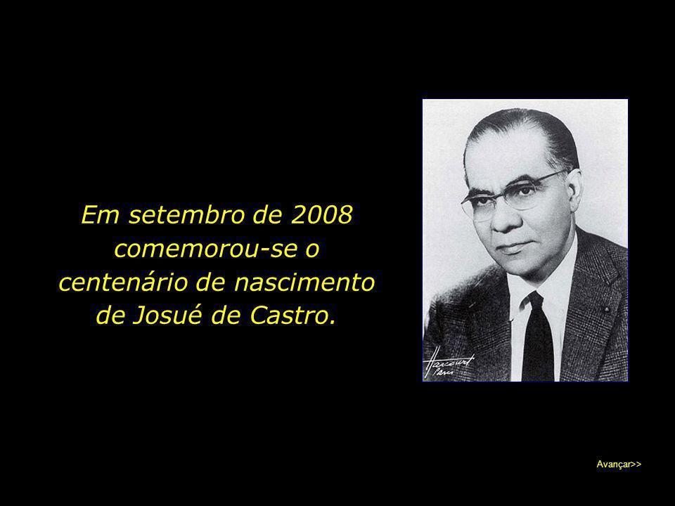 Em setembro de 2008 comemorou-se o centenário de nascimento de Josué de Castro.