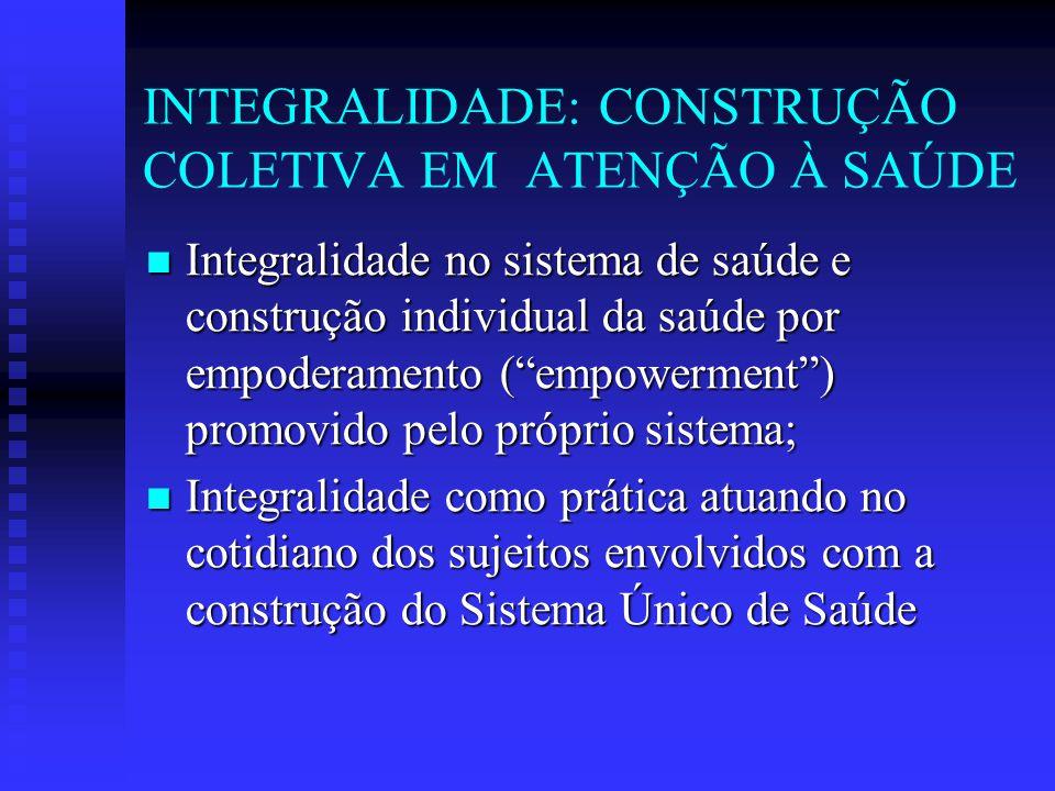 INTEGRALIDADE: CONSTRUÇÃO COLETIVA EM ATENÇÃO À SAÚDE