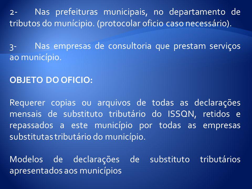 2- Nas prefeituras municipais, no departamento de tributos do munícipio. (protocolar oficio caso necessário).