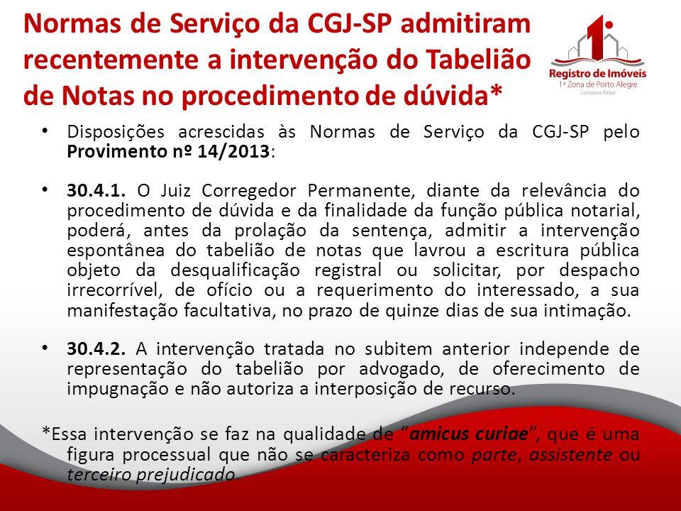 Normas de Serviço da CGJ-SP admitiram recentemente a intervenção do Tabelião de Notas no procedimento de dúvida*