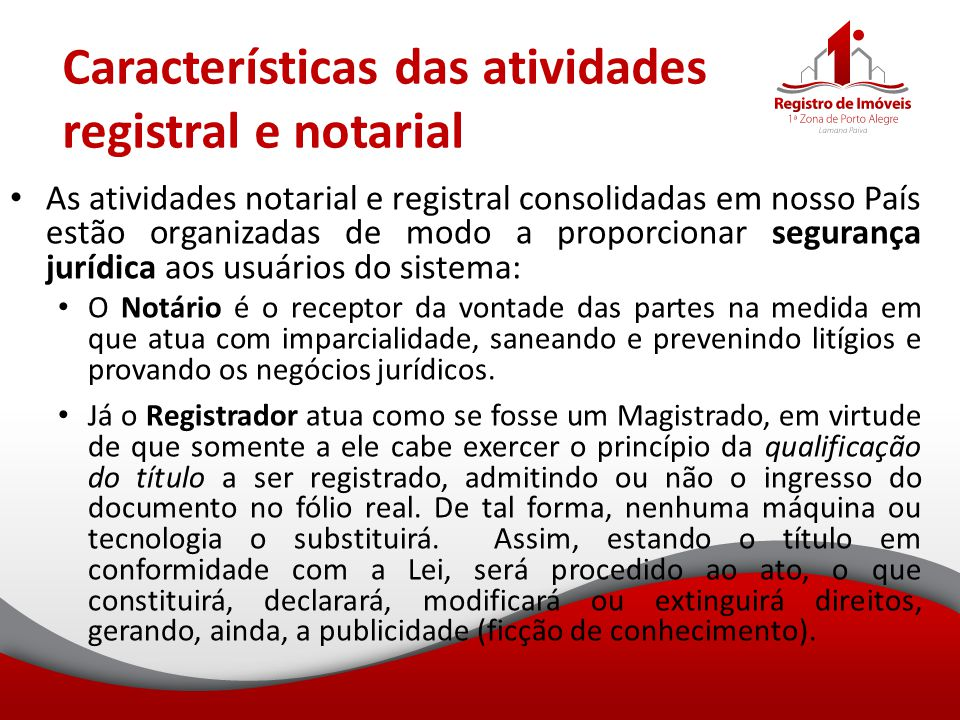 Características das atividades registral e notarial