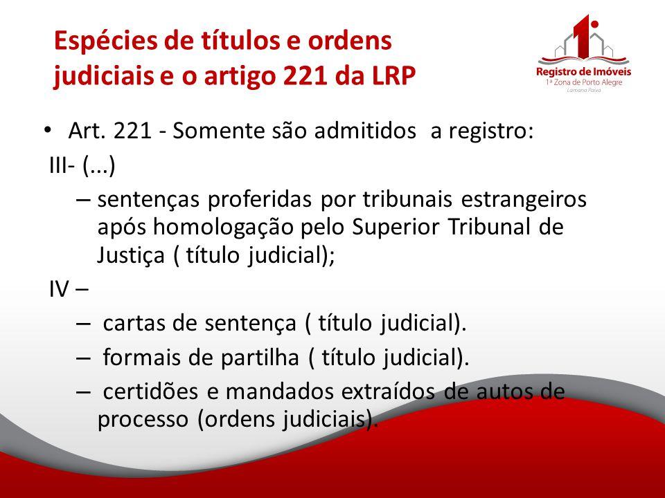 Espécies de títulos e ordens judiciais e o artigo 221 da LRP