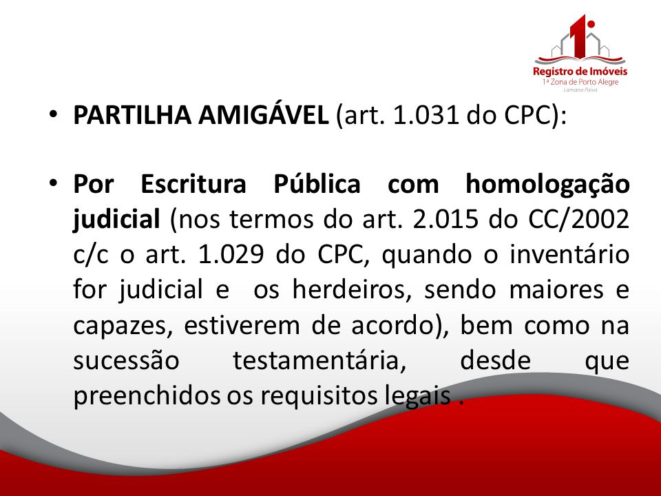 PARTILHA AMIGÁVEL (art. 1.031 do CPC):