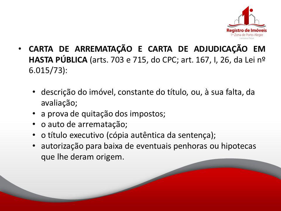 CARTA DE ARREMATAÇÃO E CARTA DE ADJUDICAÇÃO EM HASTA PÚBLICA (arts