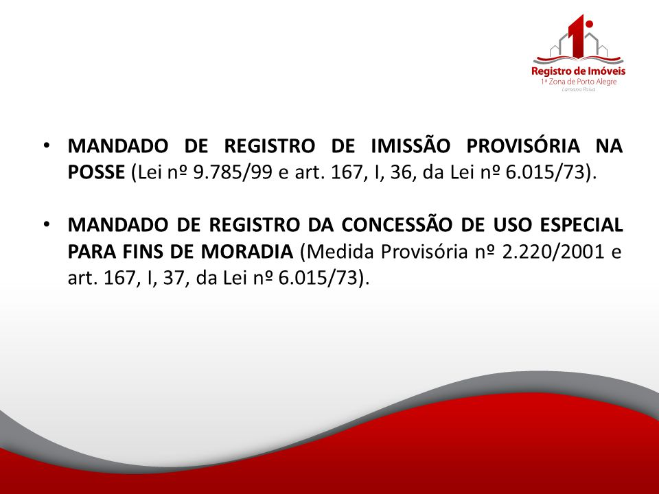 MANDADO DE REGISTRO DE IMISSÃO PROVISÓRIA NA POSSE (Lei nº 9