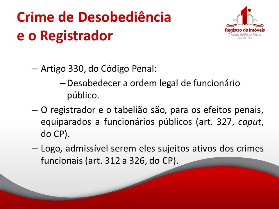 Crime de Desobediência e o Registrador