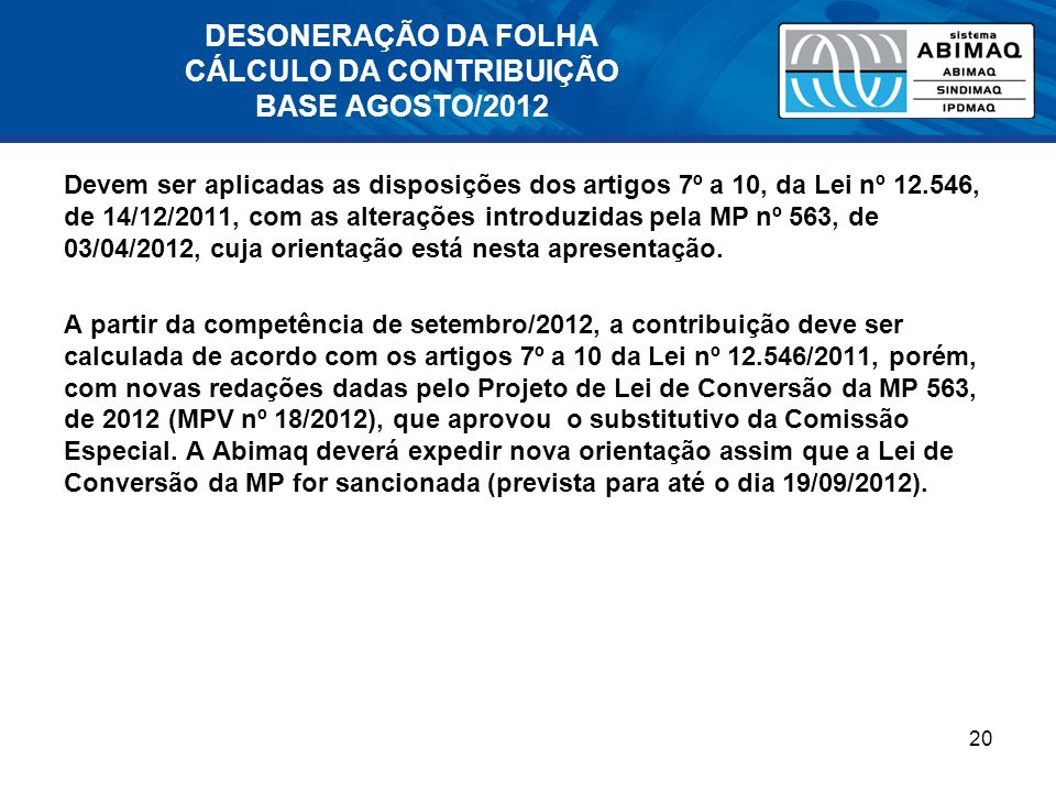 DESONERAÇÃO DA FOLHA CÁLCULO DA CONTRIBUIÇÃO BASE AGOSTO/2012