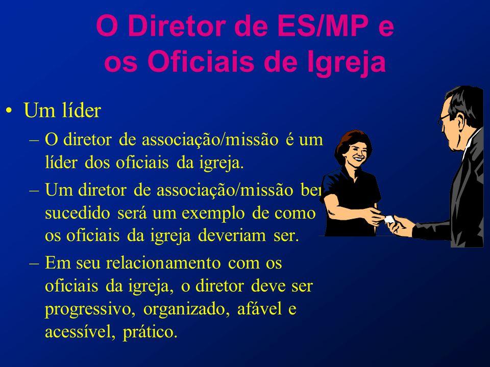O Diretor de ES/MP e os Oficiais de Igreja