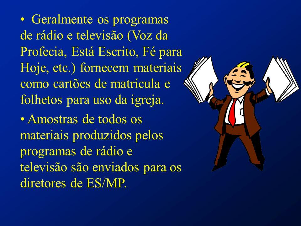 Geralmente os programas de rádio e televisão (Voz da Profecia, Está Escrito, Fé para Hoje, etc.) fornecem materiais como cartões de matrícula e folhetos para uso da igreja.