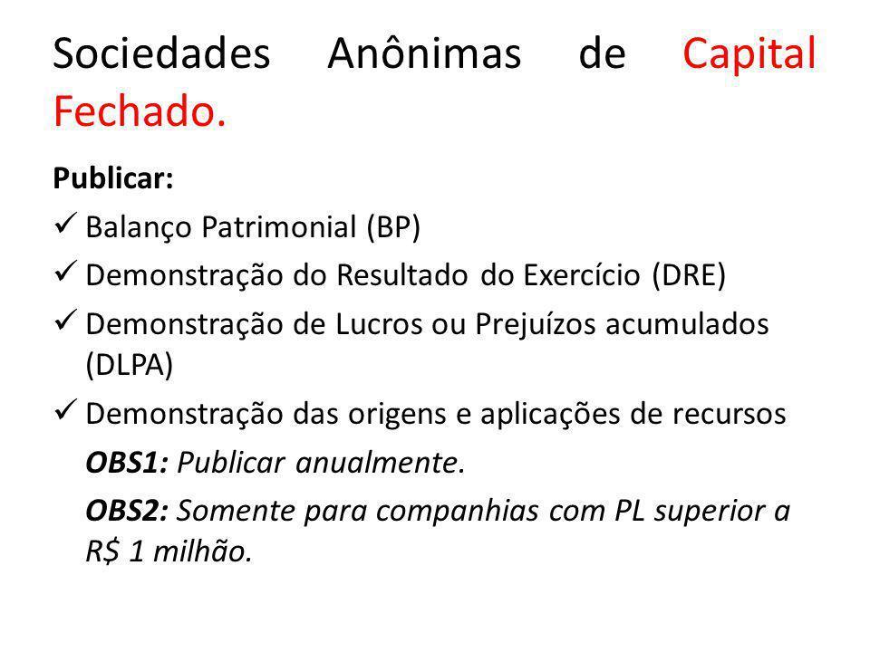Sociedades Anônimas de Capital Fechado.
