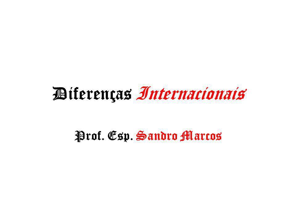 Diferenças Internacionais