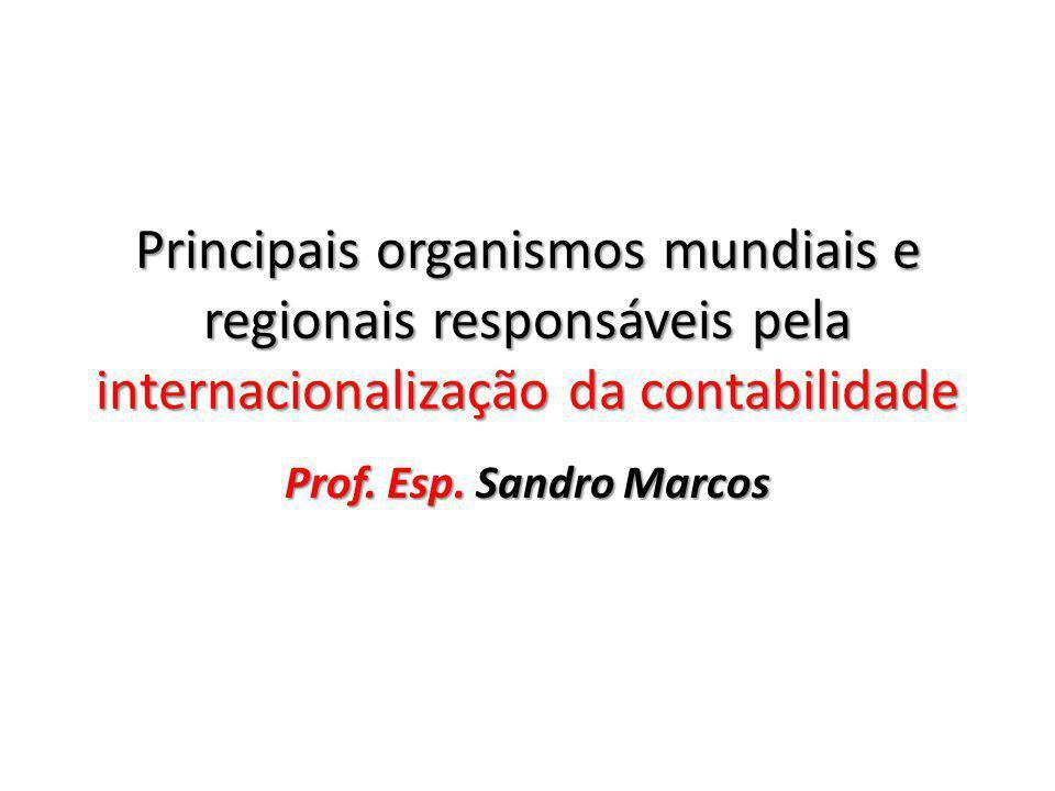 Principais organismos mundiais e regionais responsáveis pela internacionalização da contabilidade