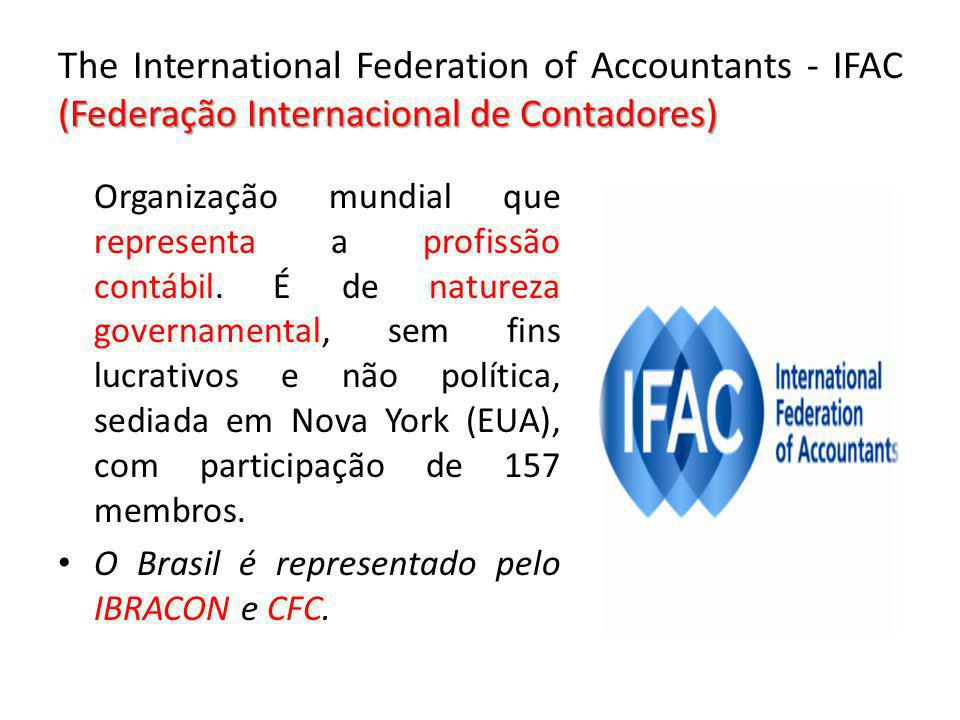 The International Federation of Accountants - IFAC (Federação Internacional de Contadores)