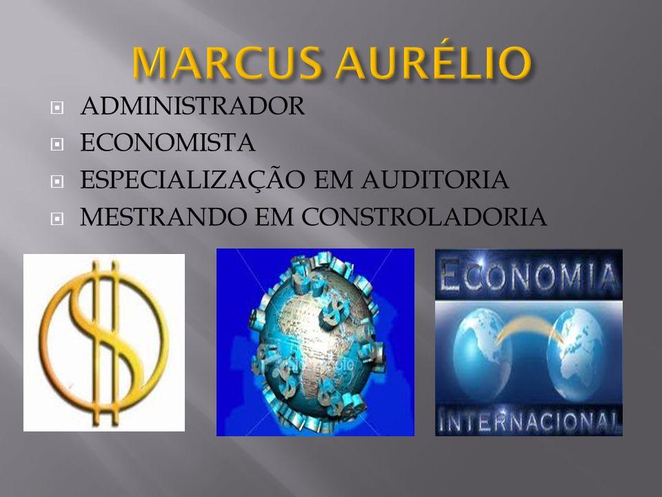 MARCUS AURÉLIO ADMINISTRADOR ECONOMISTA ESPECIALIZAÇÃO EM AUDITORIA