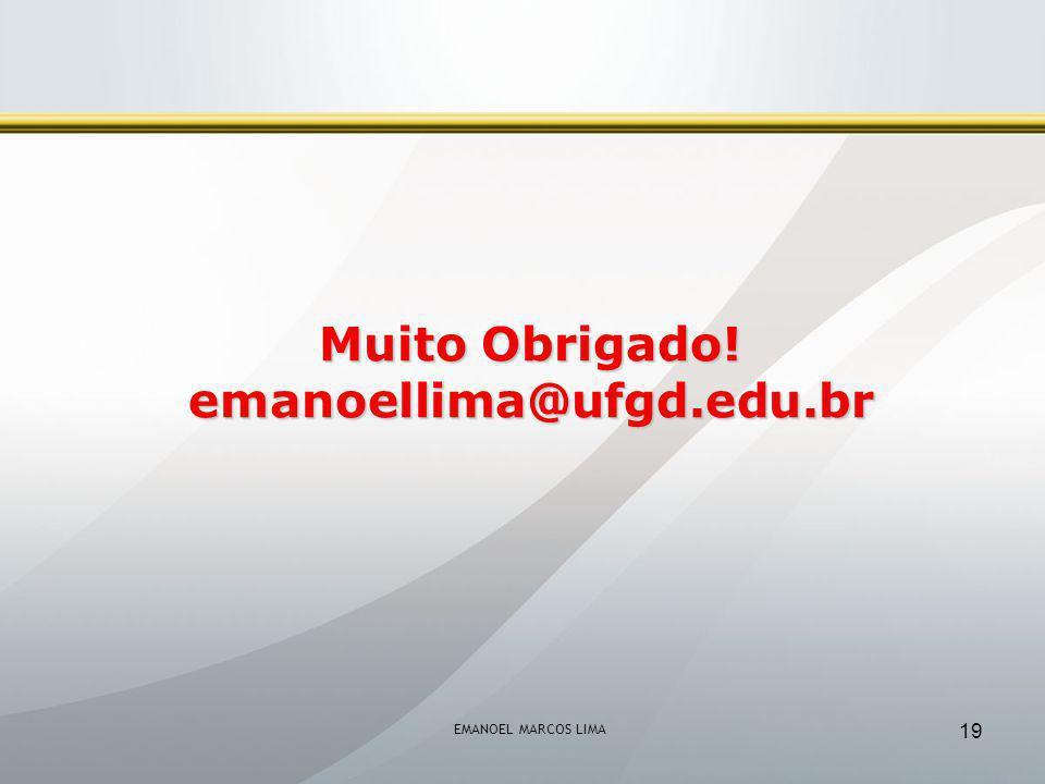 Muito Obrigado! emanoellima@ufgd.edu.br