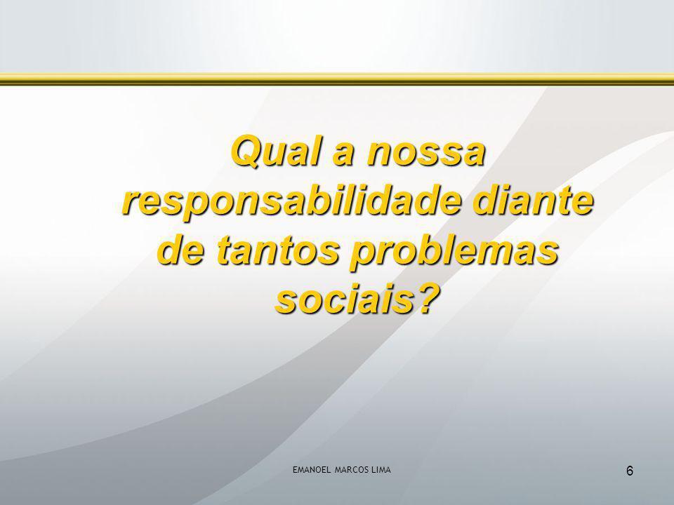 Qual a nossa responsabilidade diante de tantos problemas sociais